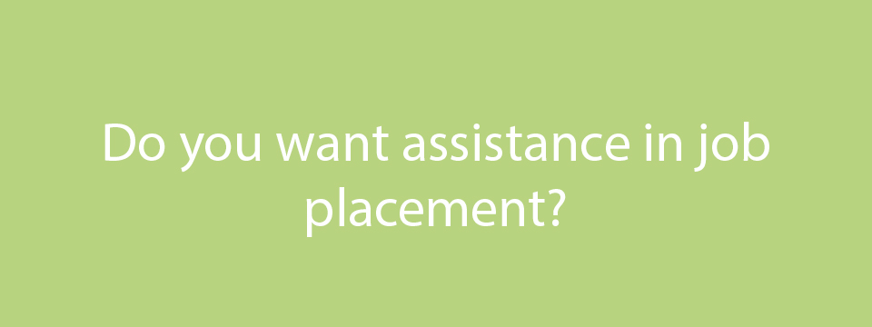 And assistance in job placement?