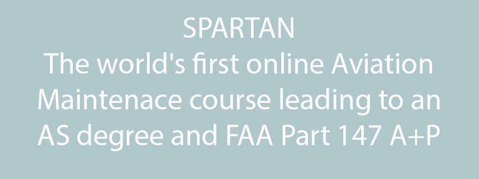 SPARTAN, the world's first online Aviation Maintenance course leading to an AS degree and FAA Part 147 A+P